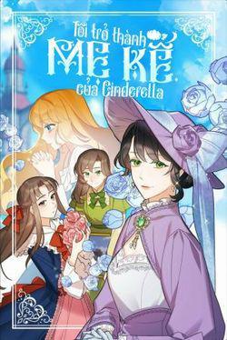 Tôi Trở Thành Mẹ Kế Của Cinderella